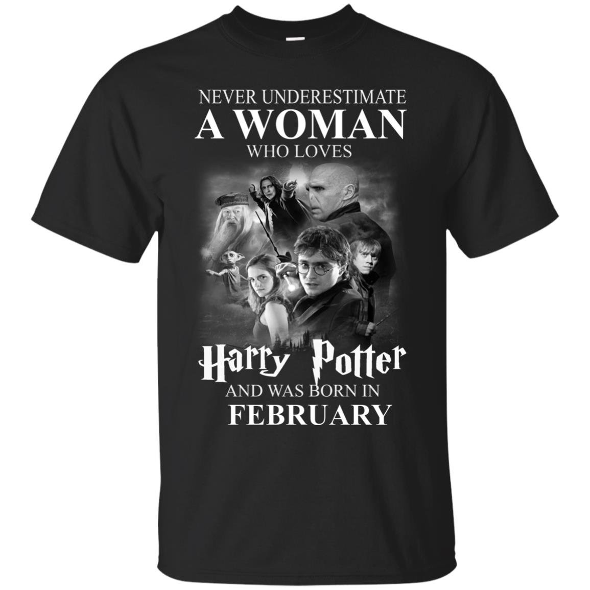 image 1146 - Never underestimate A woman who watches Harry Potter and was born in February shirt