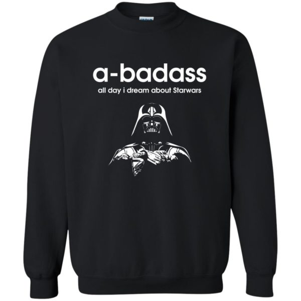 image 1188 600x600 - A-badass all day i dream about Starwars shirt, hoodie, tank