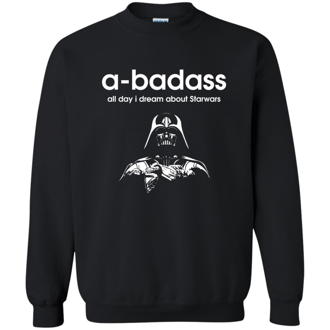 image 1188 - A-badass all day i dream about Starwars shirt, hoodie, tank