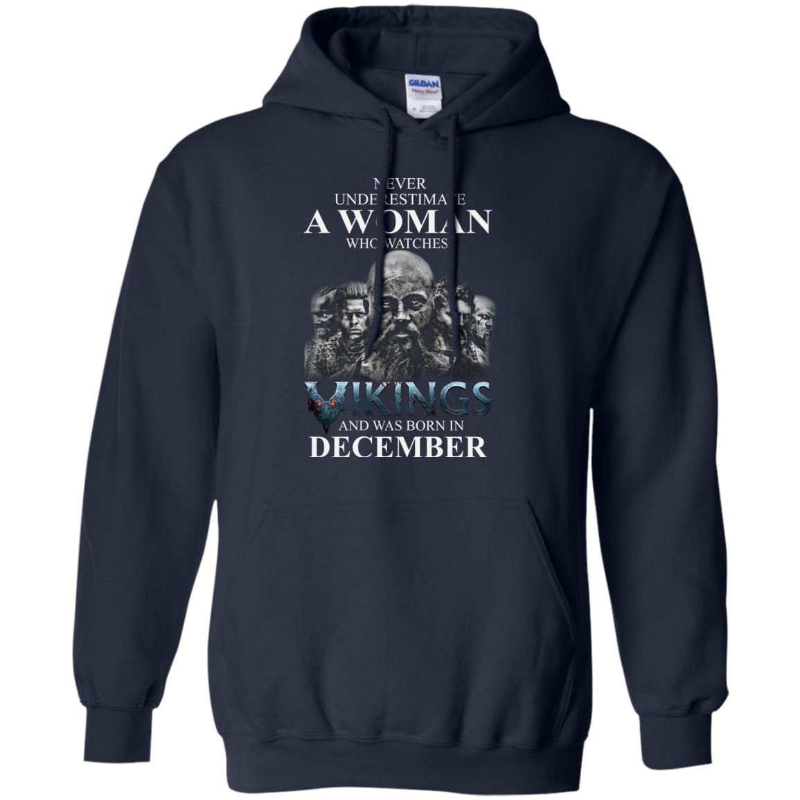 image 1224 - Never Underestimate A woman who watches Vikings and was born in December shirt
