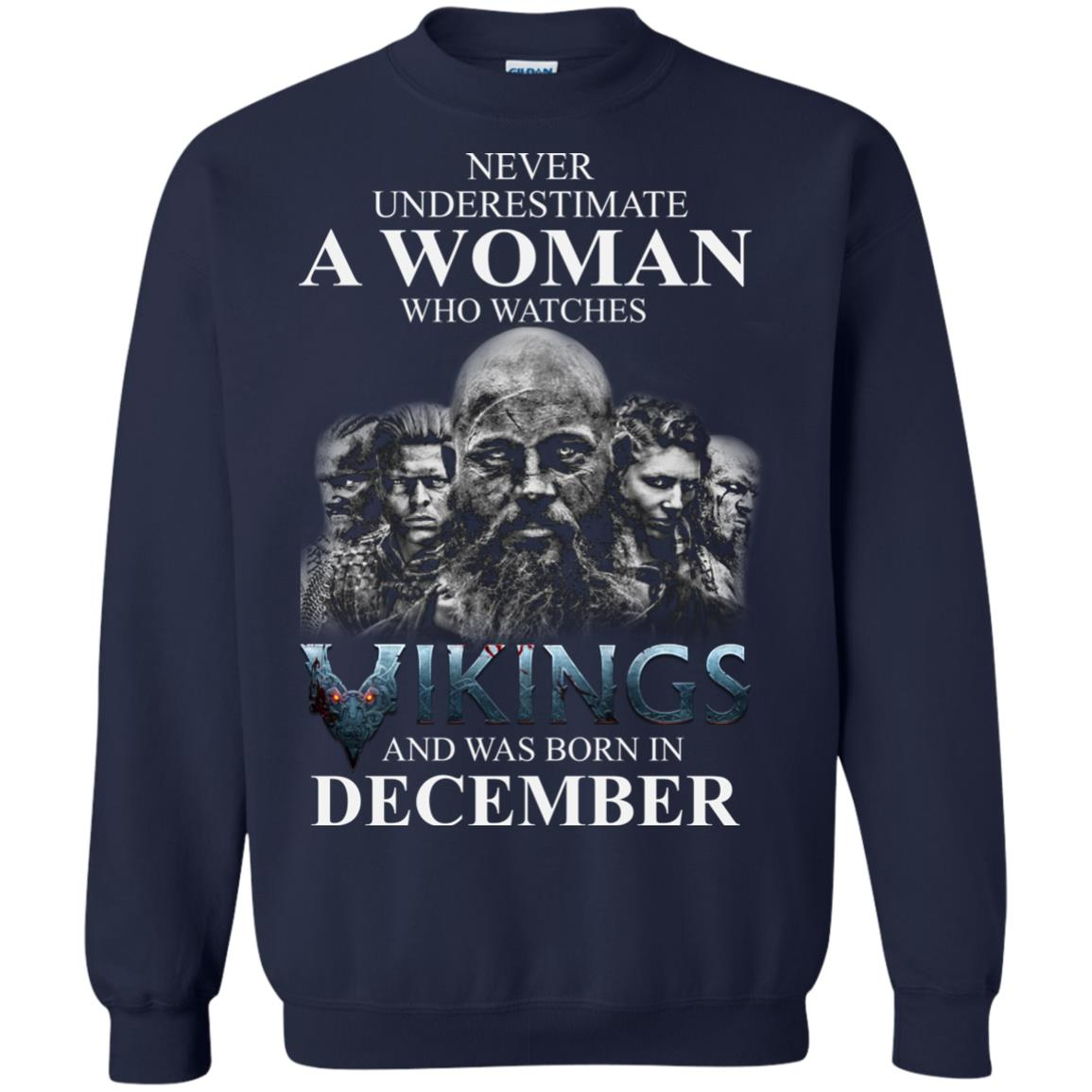 image 1226 - Never Underestimate A woman who watches Vikings and was born in December shirt
