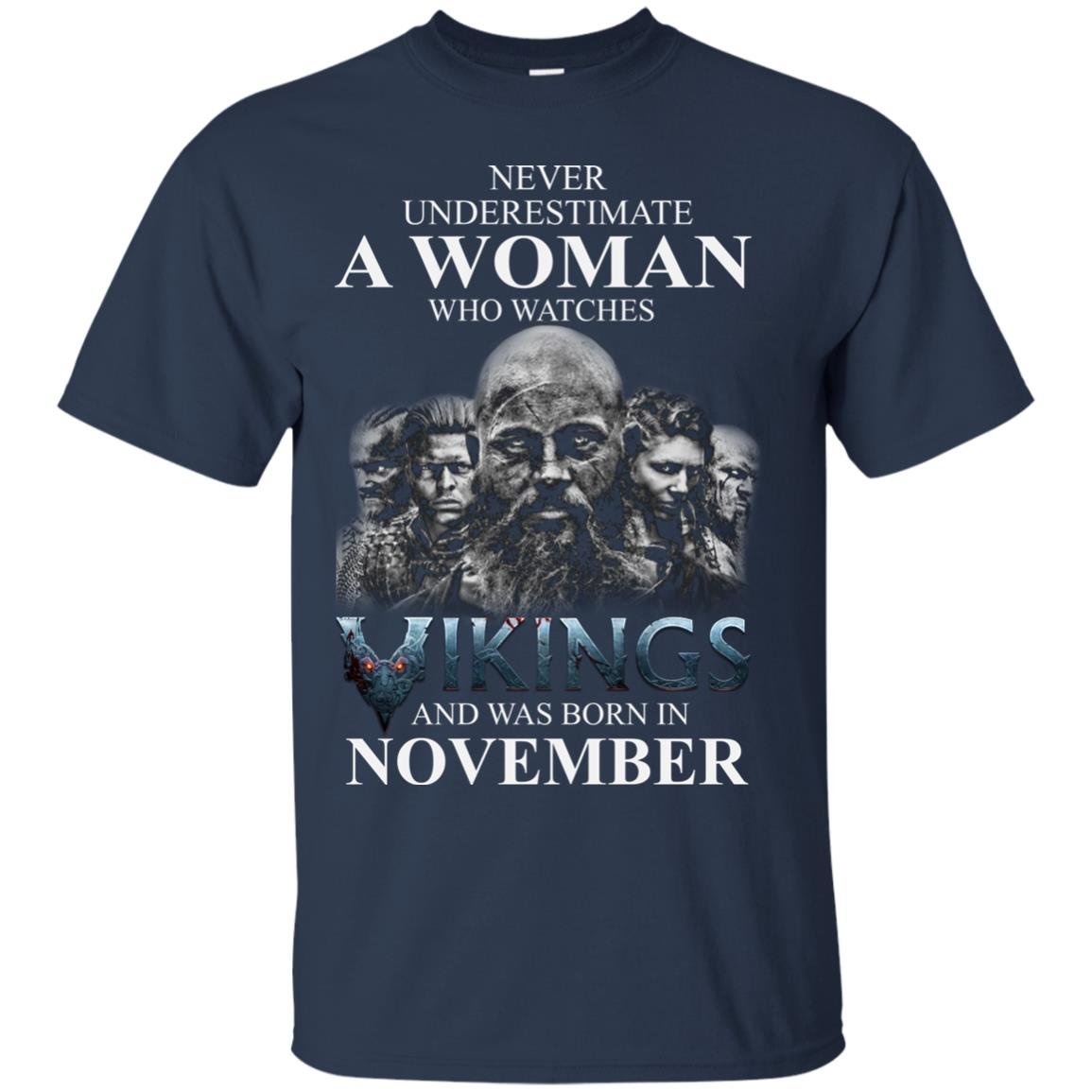 image 1232 - Never Underestimate A woman who watches Vikings and was born in November shirt