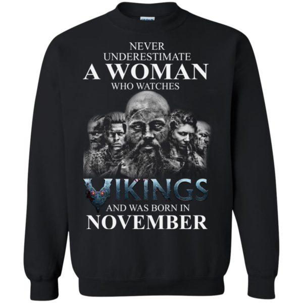 image 1237 600x600 - Never Underestimate A woman who watches Vikings and was born in November shirt