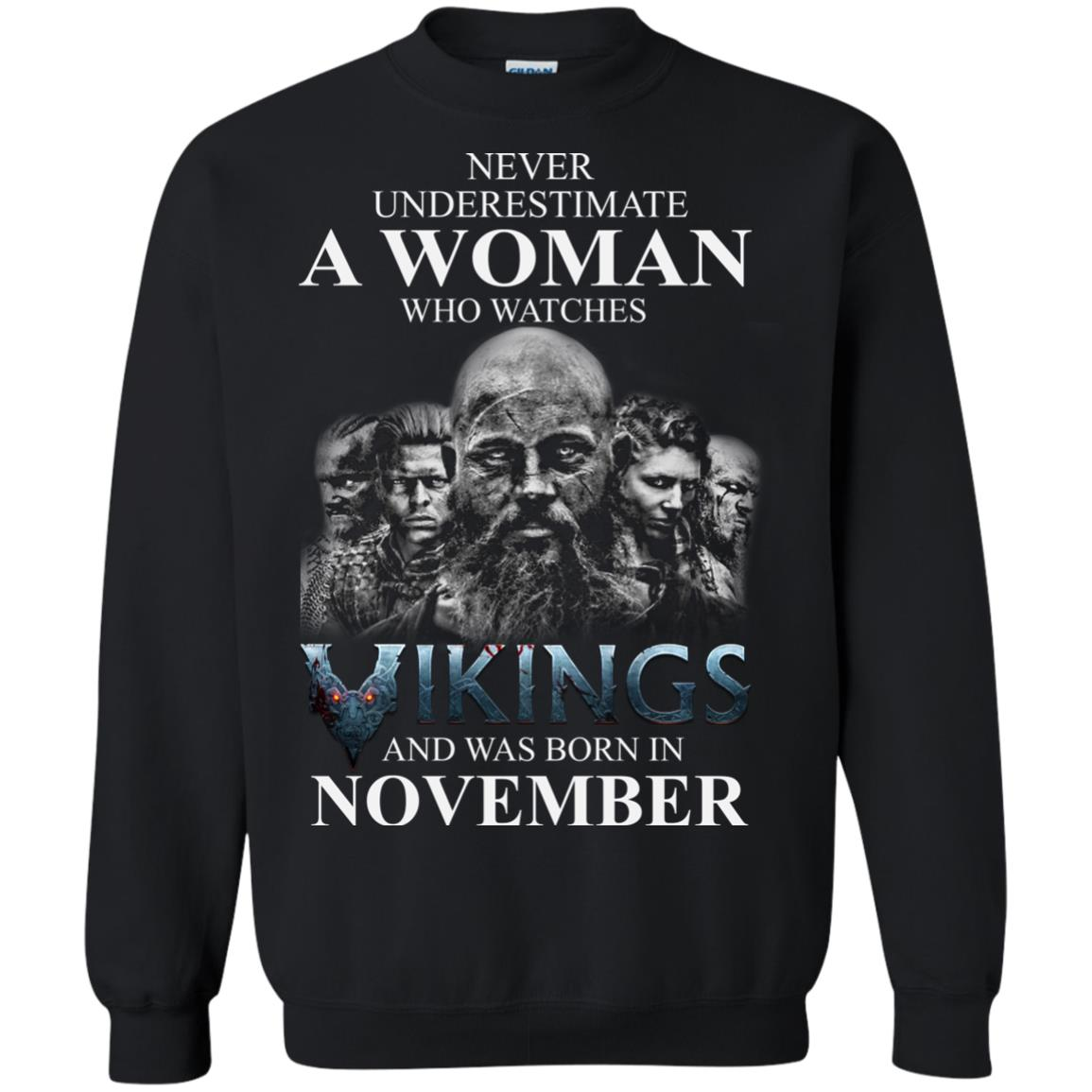 image 1237 - Never Underestimate A woman who watches Vikings and was born in November shirt