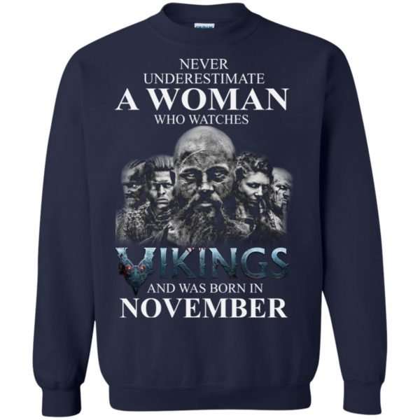 image 1238 600x600 - Never Underestimate A woman who watches Vikings and was born in November shirt
