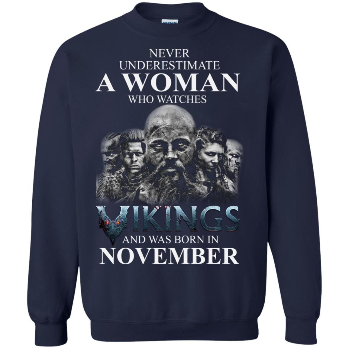 image 1238 - Never Underestimate A woman who watches Vikings and was born in November shirt