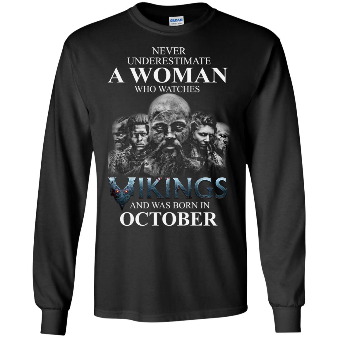 image 1245 - Never Underestimate A woman who watches Vikings and was born in October shirt