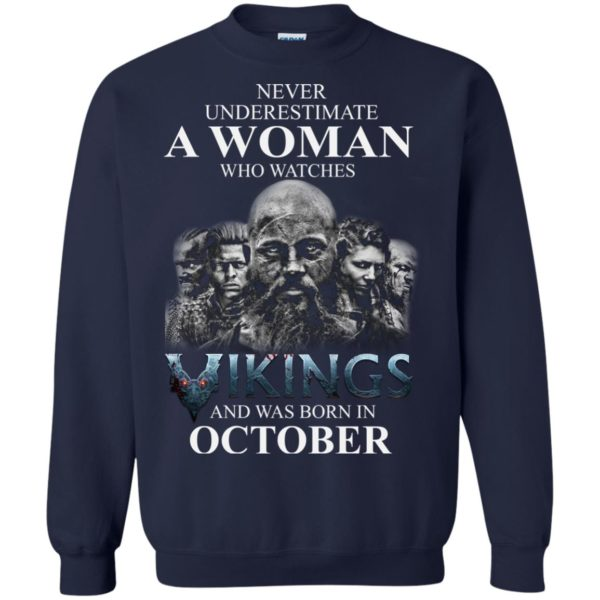 image 1250 600x600 - Never Underestimate A woman who watches Vikings and was born in October shirt