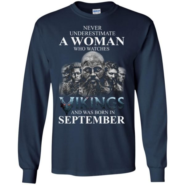 image 1258 600x600 - Never Underestimate A woman who watches Vikings and was born in September shirt