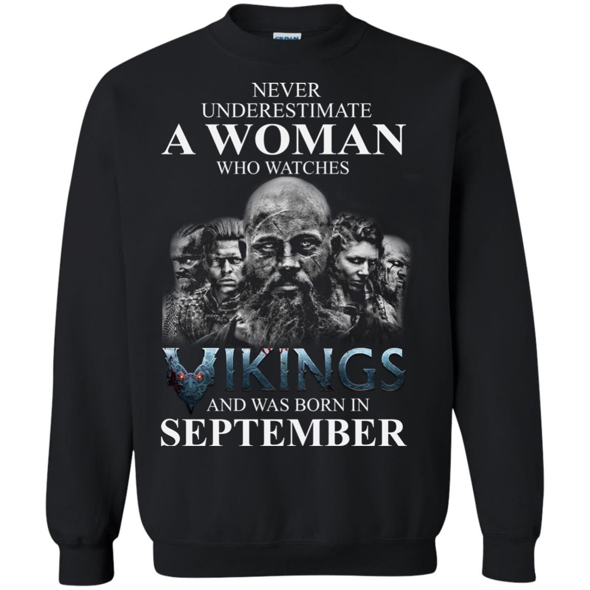 image 1261 - Never Underestimate A woman who watches Vikings and was born in September shirt