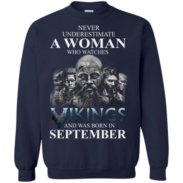 image 1262 600x600 - Never Underestimate A woman who watches Vikings and was born in September shirt
