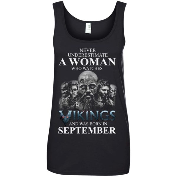 image 1263 600x600 - Never Underestimate A woman who watches Vikings and was born in September shirt