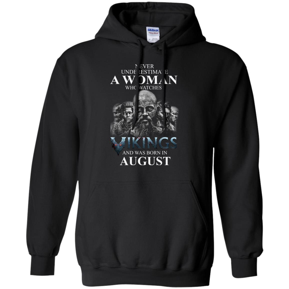 image 1271 - Never Underestimate A woman who watches Vikings and was born in August shirt