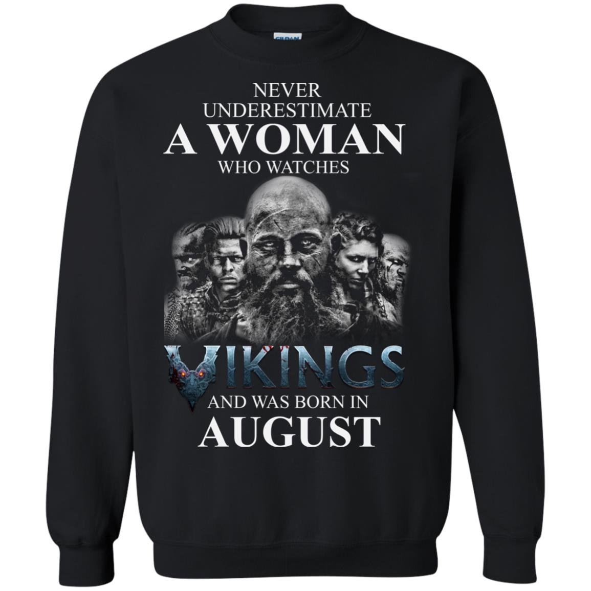 image 1273 - Never Underestimate A woman who watches Vikings and was born in August shirt