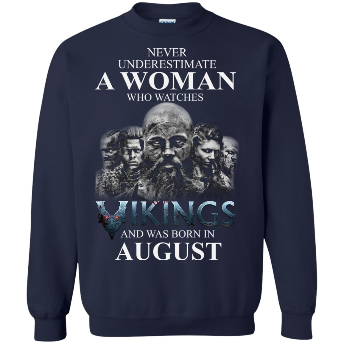 image 1274 - Never Underestimate A woman who watches Vikings and was born in August shirt