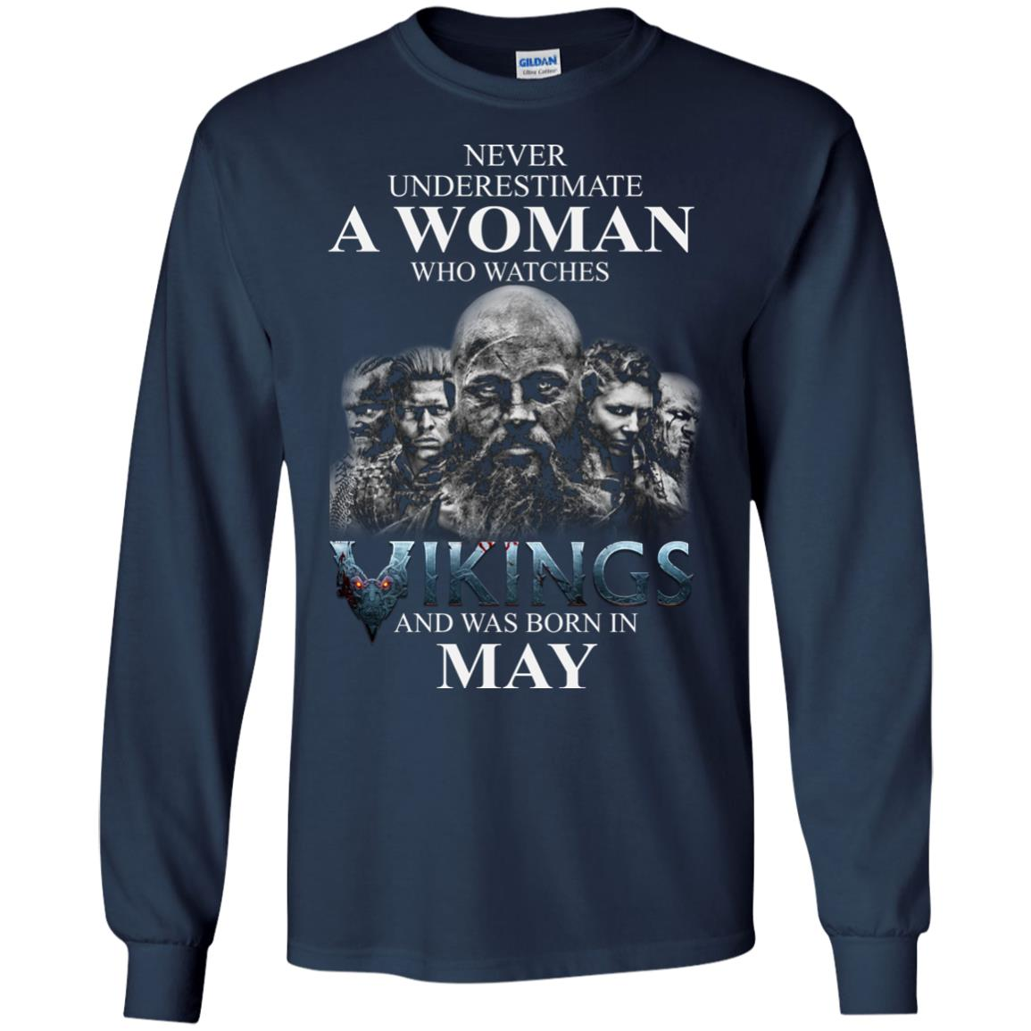 image 1306 - Never Underestimate A woman who watches Vikings and was born in May shirt