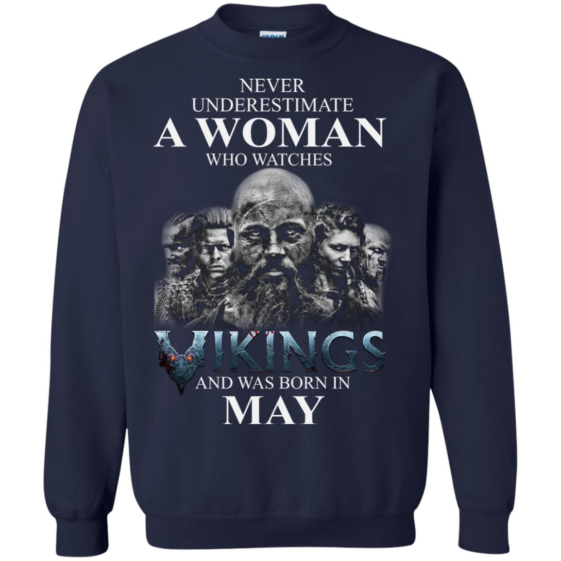 image 1310 - Never Underestimate A woman who watches Vikings and was born in May shirt