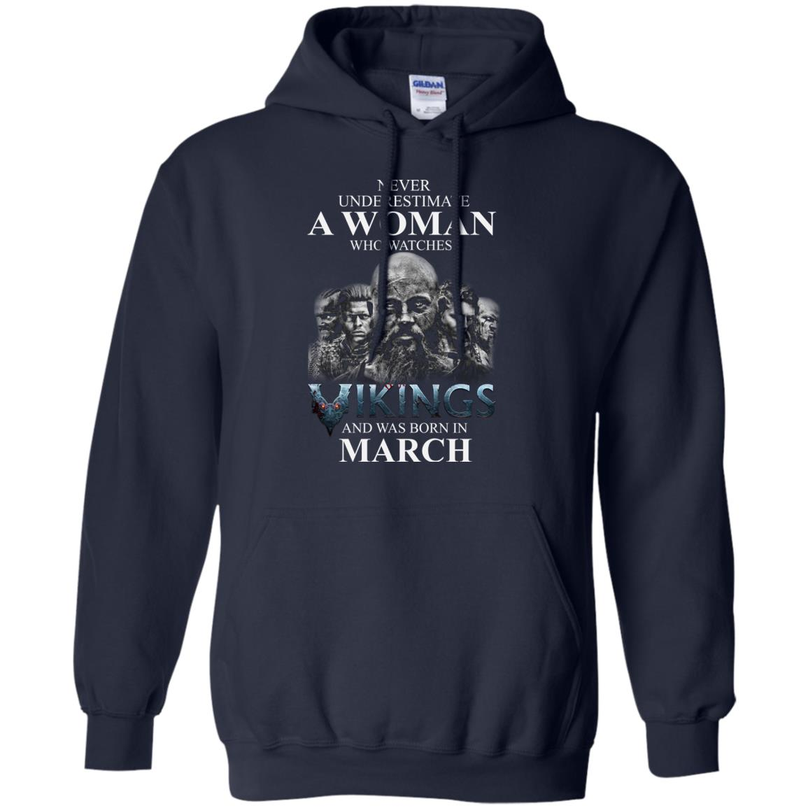 image 1332 - Never Underestimate A woman who watches Vikings and was born in March shirt