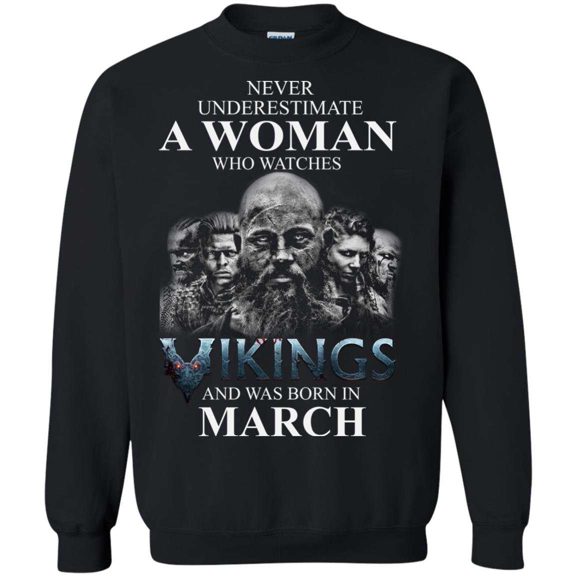 image 1333 - Never Underestimate A woman who watches Vikings and was born in March shirt