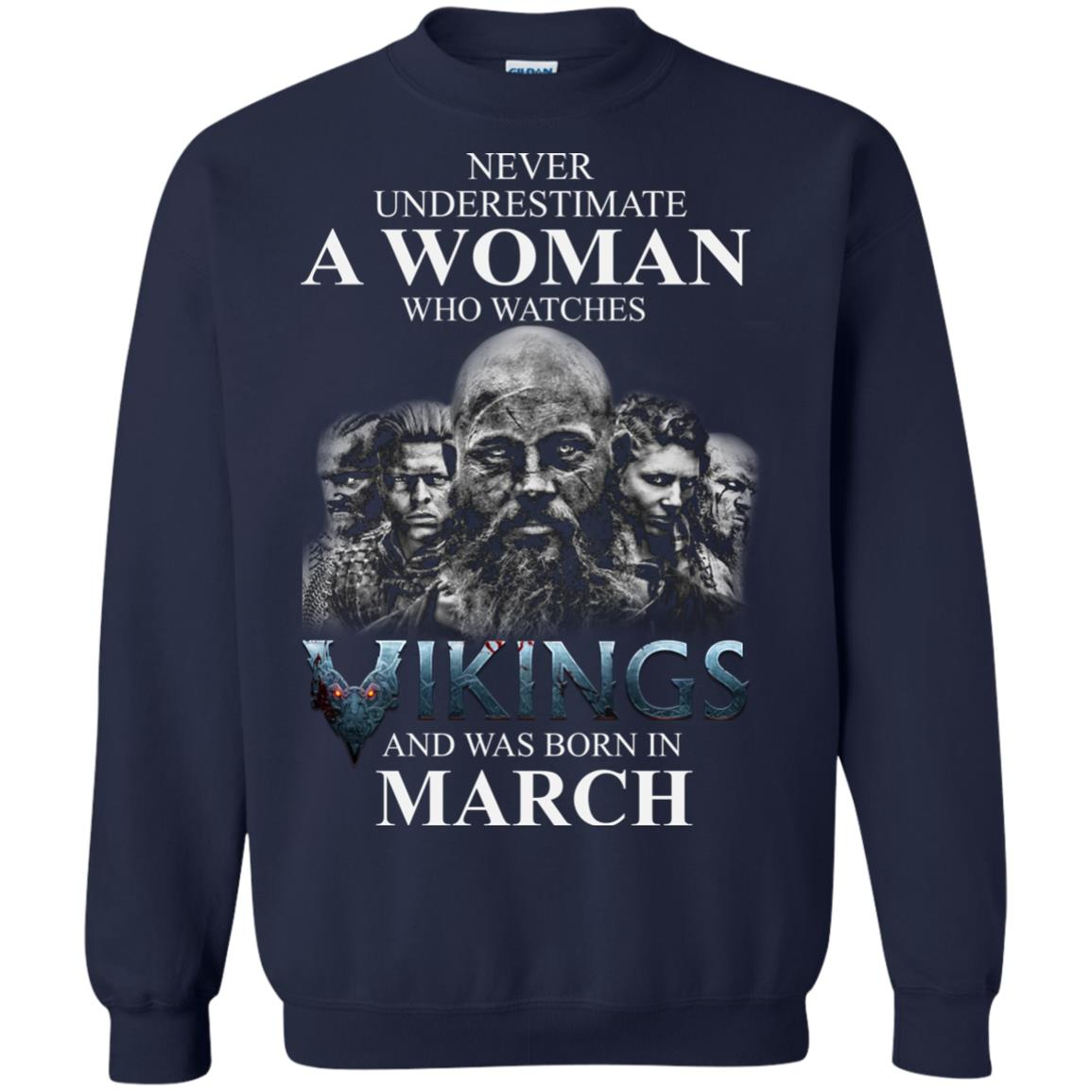 image 1334 - Never Underestimate A woman who watches Vikings and was born in March shirt