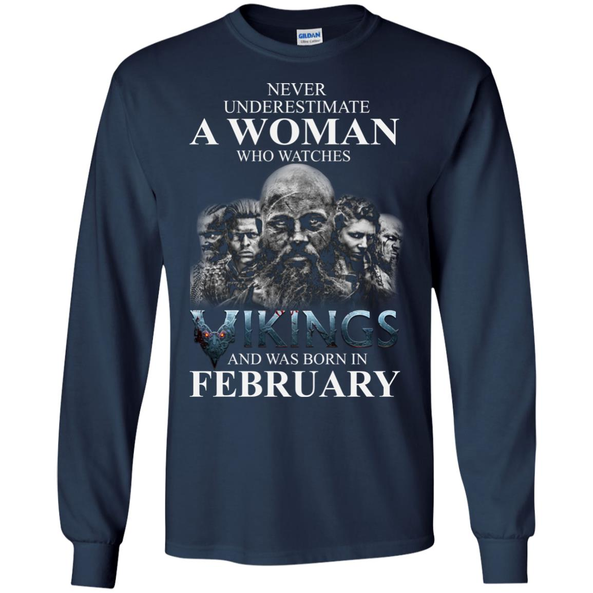image 1342 - Never Underestimate A woman who watches Vikings and was born in February shirt