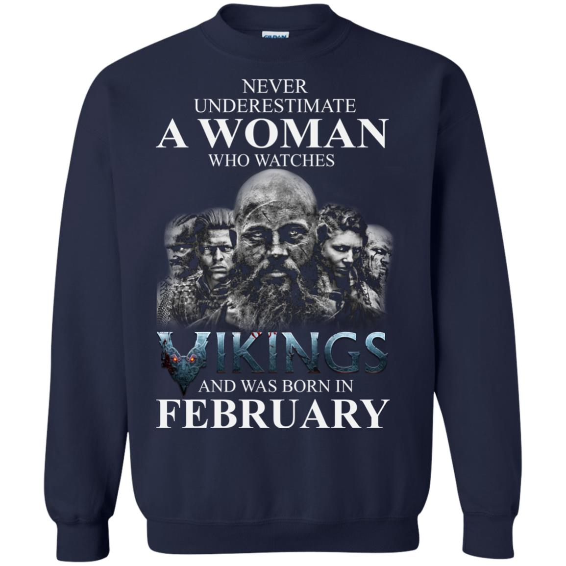 image 1346 - Never Underestimate A woman who watches Vikings and was born in February shirt