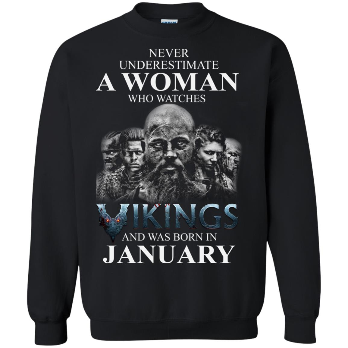 image 1357 - Never Underestimate A woman who watches Vikings and was born in January shirt
