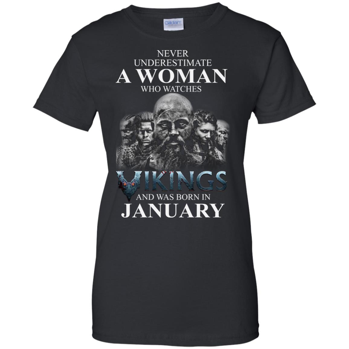 image 1361 - Never Underestimate A woman who watches Vikings and was born in January shirt