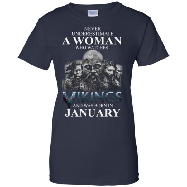 image 1362 600x600 - Never Underestimate A woman who watches Vikings and was born in January shirt
