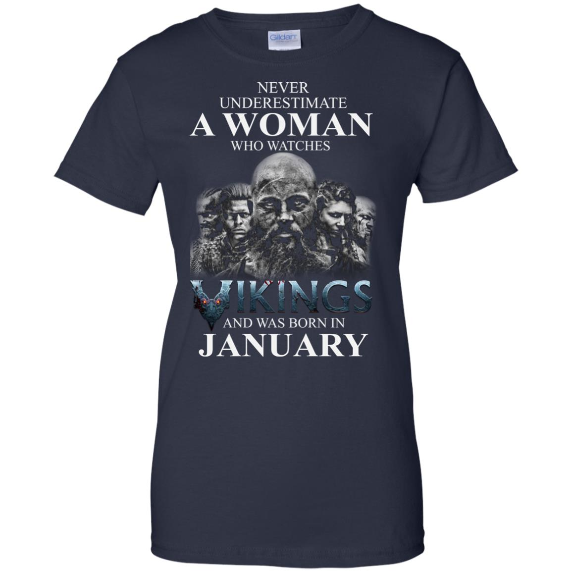 image 1362 - Never Underestimate A woman who watches Vikings and was born in January shirt