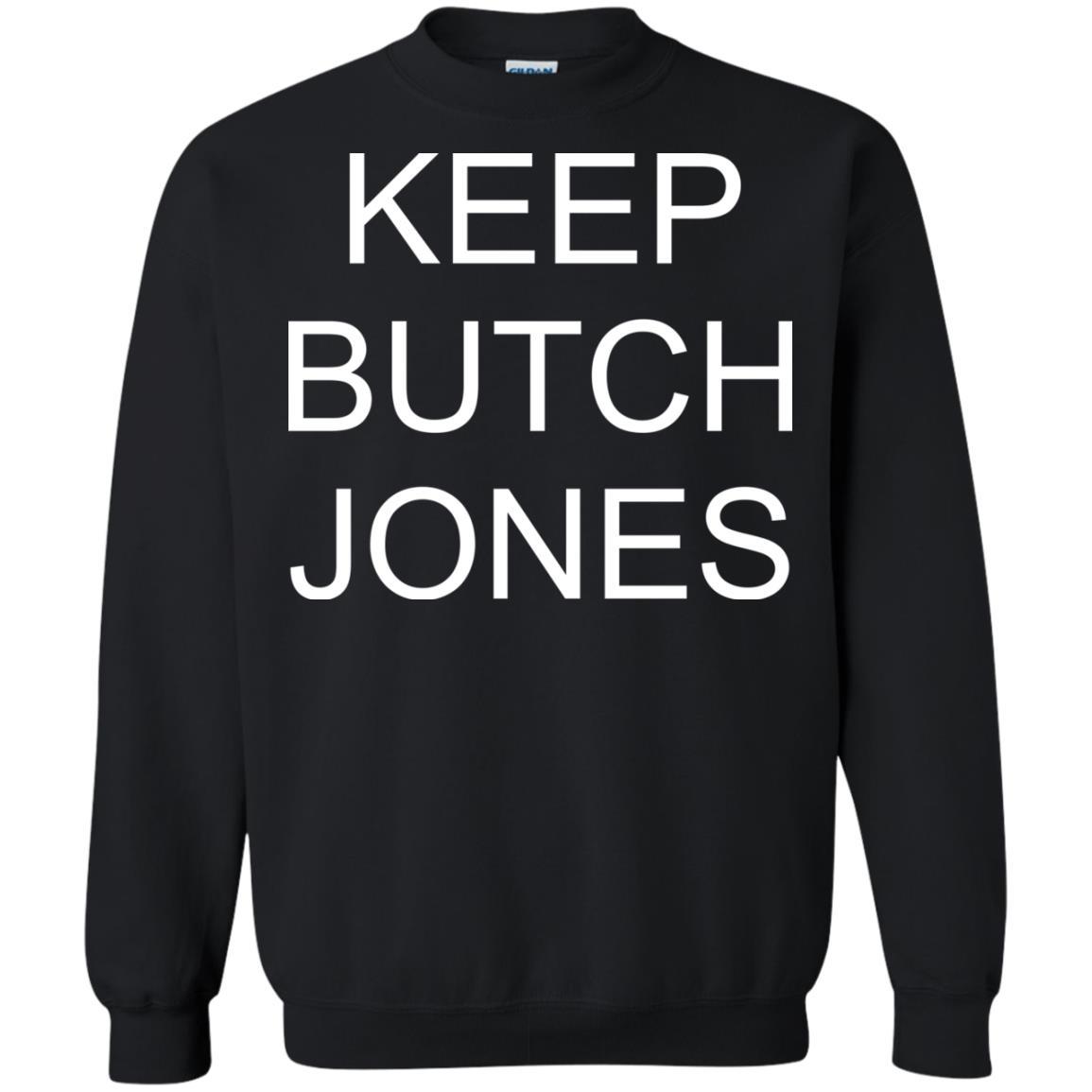 image 1435 - Keep Butch Jones shirt, sweater, long sleeve