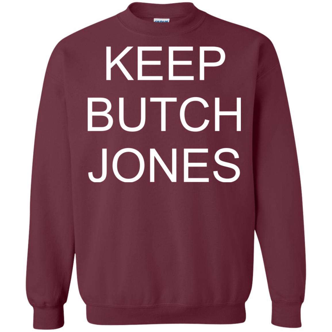 image 1436 - Keep Butch Jones shirt, sweater, long sleeve