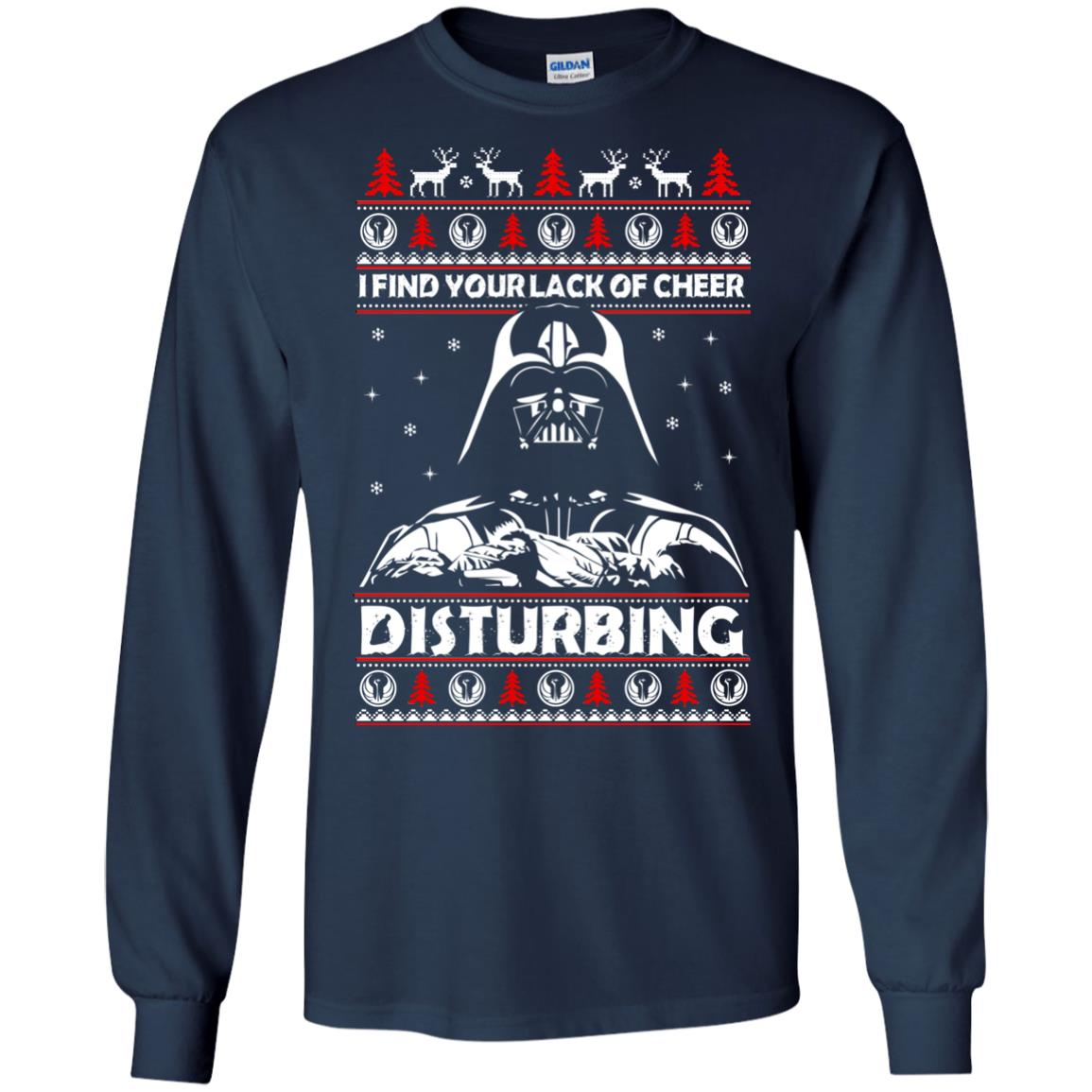 image 1761 - Darth Vader: I Find Your Lack of Cheer Disturbing Sweater, Shirt