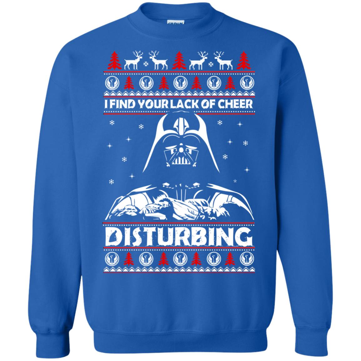 image 1768 - Darth Vader: I Find Your Lack of Cheer Disturbing Sweater, Shirt