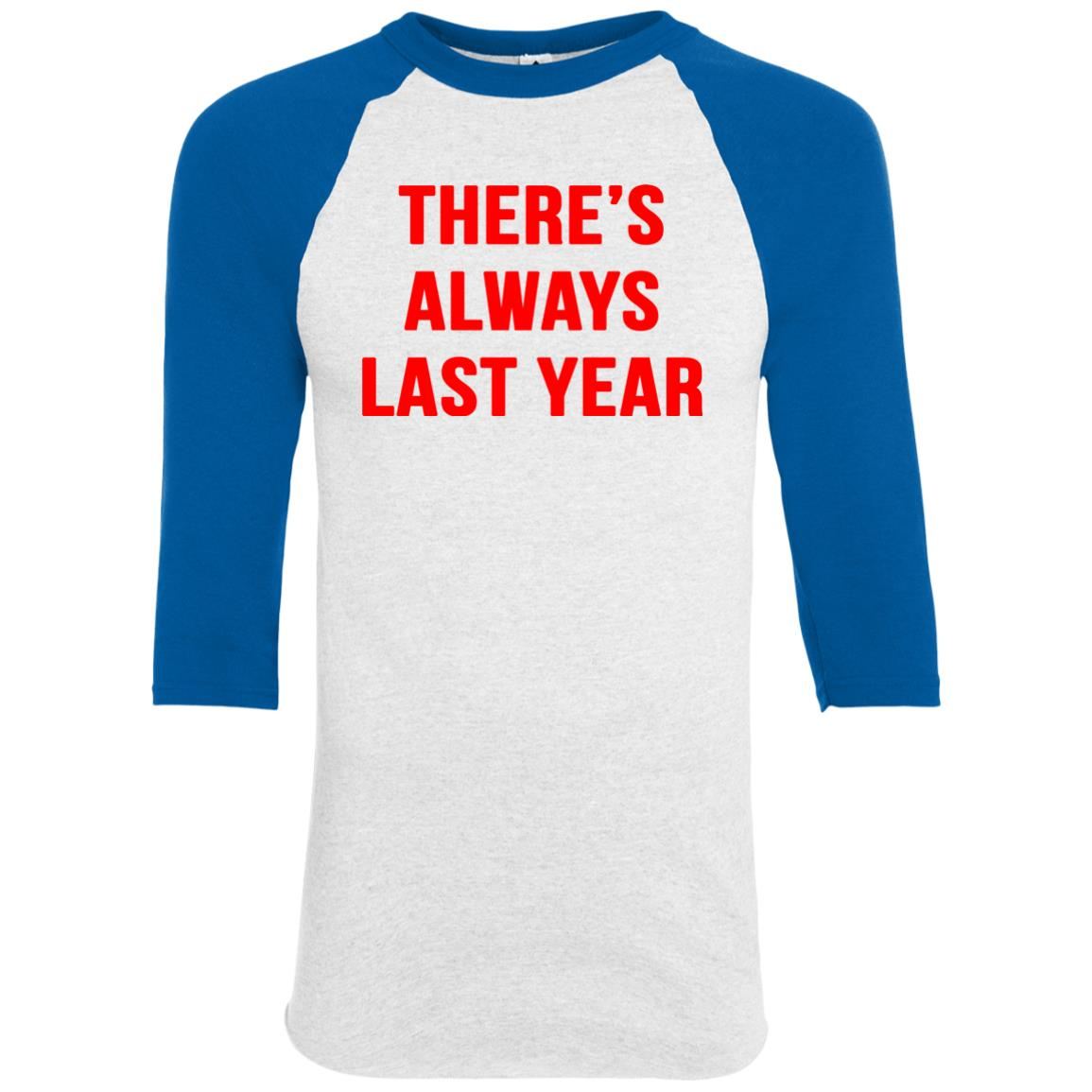 image 1917 - There's always last year t-shirt, long sleeve
