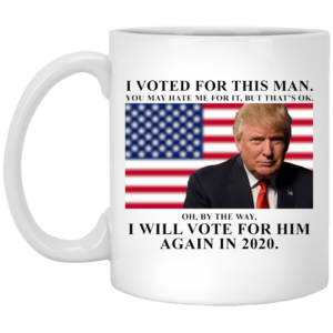 image 2 300x300 - I voted for this man and will vote for him again in 2020 mug