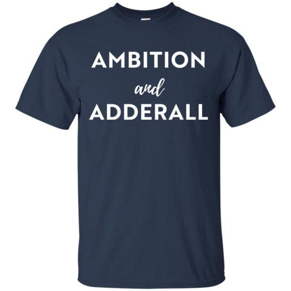 image 2 600x600 - Ambition and Adderall T-shirt, Sweatshirt
