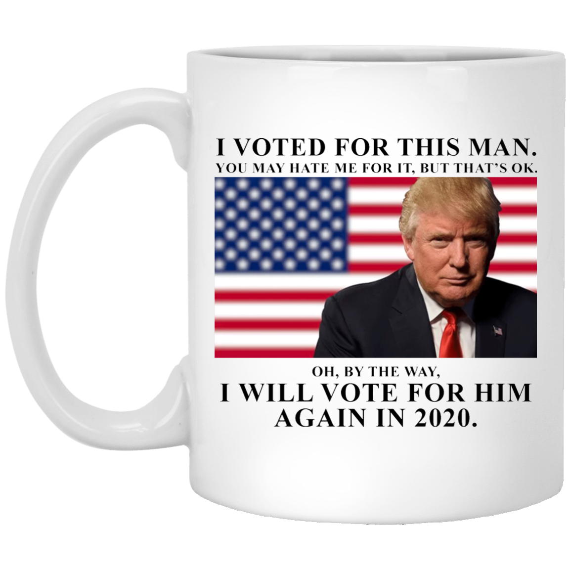 image 2 - I voted for this man and will vote for him again in 2020 mug