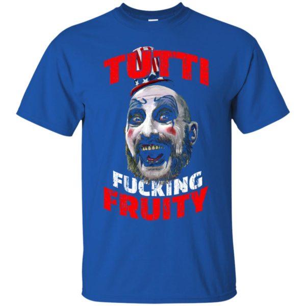 image 201 600x600 - Captain Spaulding: Tutti Fucking Fruity shirt, hoodie, tank