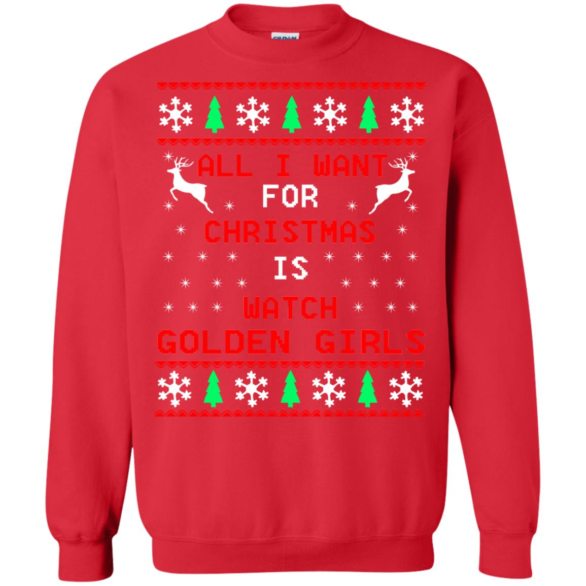 All I want for Christmas Is watch Golden Girls Ugly Sweater, Shirt ...