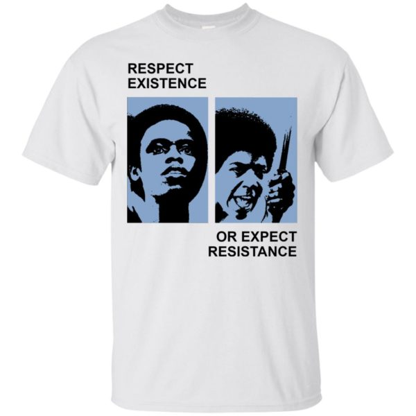 image 2312 600x600 - Respect existence or expect resistance shirt (white)