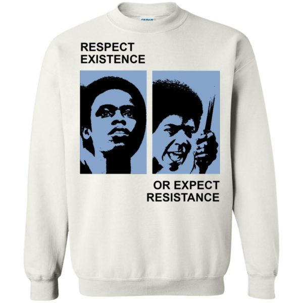 image 2319 600x600 - Respect existence or expect resistance shirt (white)