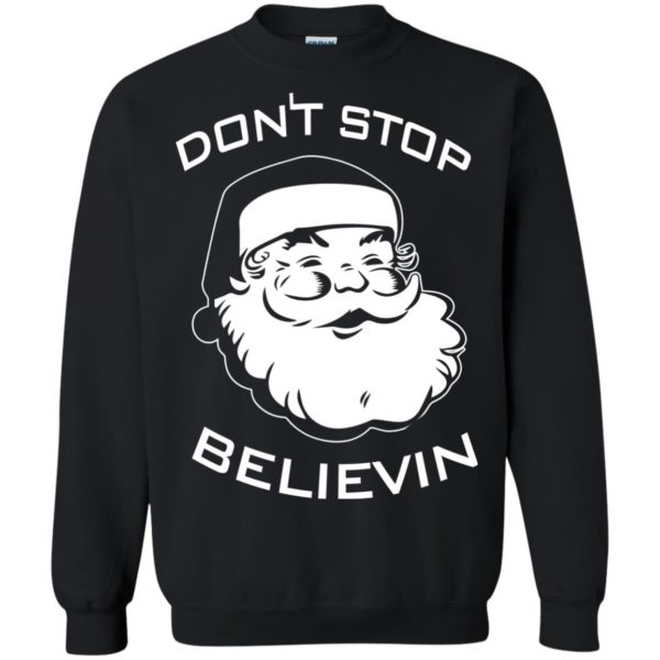 image 2389 600x600 - Santa Claus Don't Stop Believin Sweatshirt Ugly Christmas