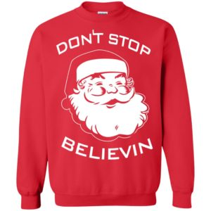 image 2391 300x300 - Santa Claus Don't Stop Believin Sweatshirt Ugly Christmas