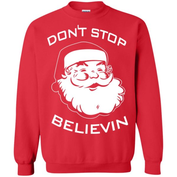 image 2391 600x600 - Santa Claus Don't Stop Believin Sweatshirt Ugly Christmas