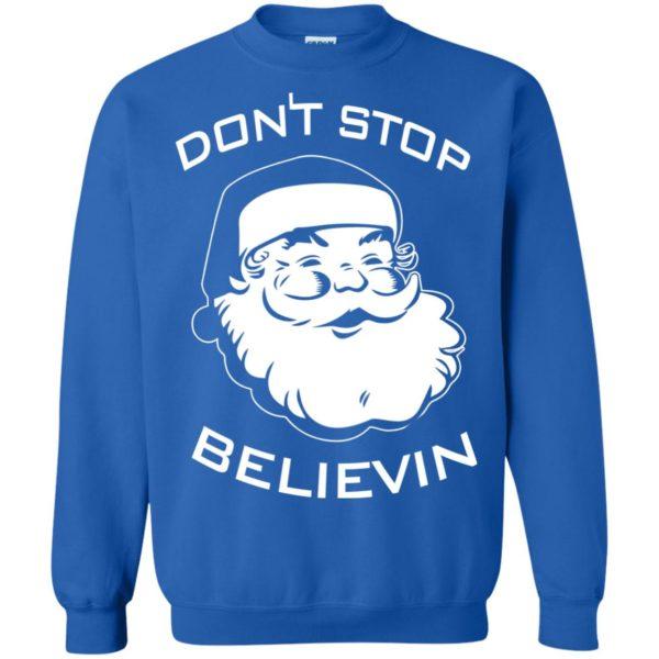 image 2393 600x600 - Santa Claus Don't Stop Believin Sweatshirt Ugly Christmas