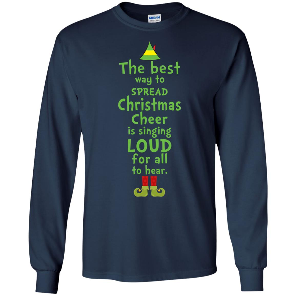 image 2456 - The best way to spread Christmas cheer is singing loud for all to hear Sweater, Shirt