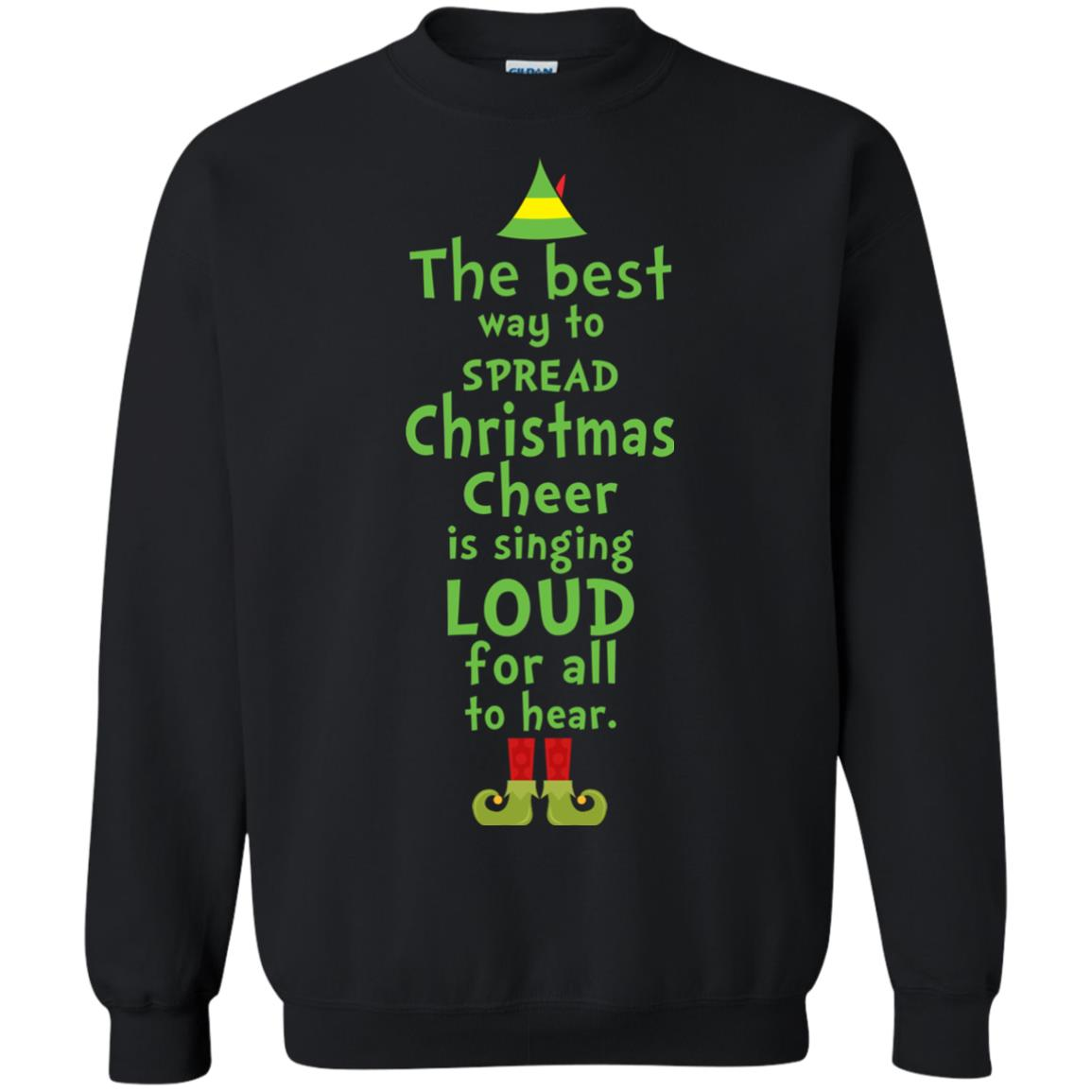 image 2461 - The best way to spread Christmas cheer is singing loud for all to hear Sweater, Shirt