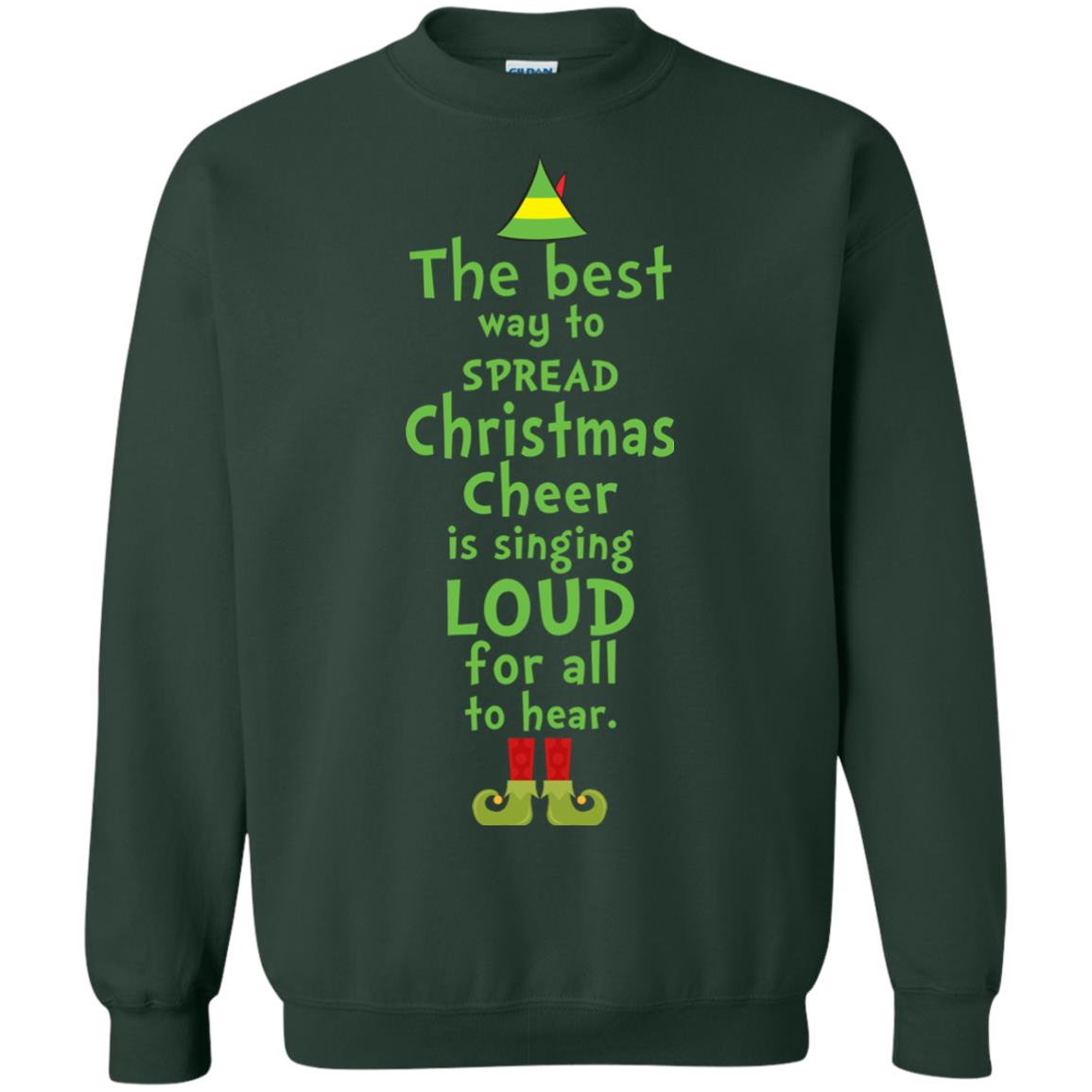 image 2464 - The best way to spread Christmas cheer is singing loud for all to hear Sweater, Shirt