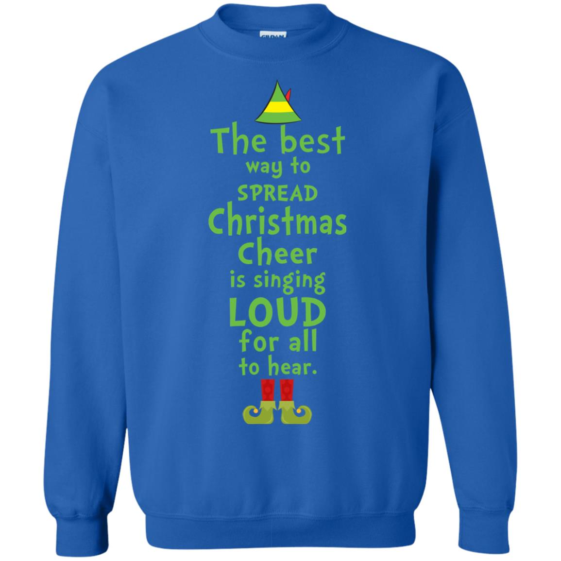 image 2465 - The best way to spread Christmas cheer is singing loud for all to hear Sweater, Shirt
